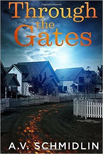 Through the Gates: A. V. Schmidlin: 9780996809115: Amazon.com: Books