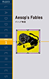 Aesop's Fables イソップ物語 (ラダーシリーズ Book 1) (English Edition)