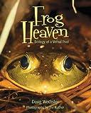 Frog Heaven, Doug Wechsler, 1590782534