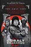 Star Wars: The Last Jedi Cobalt Squadron by  Elizabeth Wein in stock, buy online here
