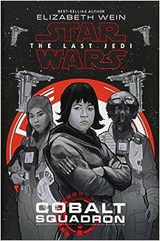 Descargar Libros Star Wars: The Last Jedi Cobalt Squadron PDF A Mobi