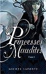 Princesses Maudites, Tome 1 : L'héritage de Maëlzelgast par Laporte