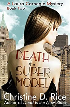 Death of a Supermodel (Laura Carnegie Mysteries Book 2) by [Rice, Christine D.]