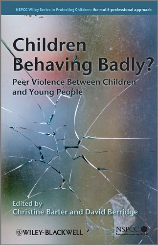 Children Behaving Badly?: Peer Violence Between Children and Young People (Wiley Child Protection & Policy Series) (Protection Wiley Child)
