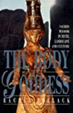 img - for The Body of the Goddess: Sacred Wisdom in Myth, Landscape and Culture book / textbook / text book