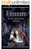 Emanate: Book Three (The White Road Chronicles 3)