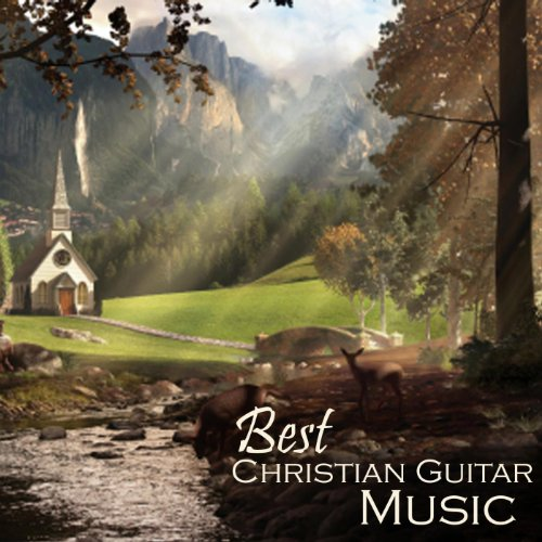 Guitar - Best Christian Guitar Music - Instrumental