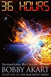 : 36 Hours: A Post-Apocalyptic EMP Survival Fiction Series (The Blackout Series) (Volume 1)