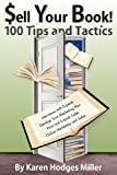 Sell Your Book! 100 Tips and Tactics
