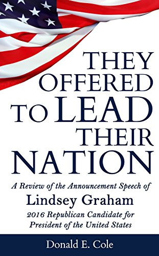 They Offered to Lead Their Nation: A Review of the Announcement Speech of Lindsey Graham 2016 Republican Candidate for President of the United States