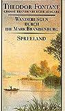 Wanderungen durch die Mark Brandenburg, 8 Bde., Bd.4, Spreeland (Fontane GBA - Wanderungen, Band 4)
