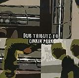 Dub Tribute To Linkin Park