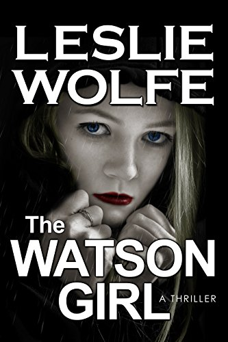 The Watson Girl: A Gripping Serial Killer Thriller (Tess Winnett Book 2)