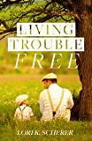 img - for Living Trouble Free book / textbook / text book