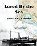 img - for Lured By the Sea: Journal of Ray A. Northup book / textbook / text book