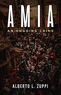 AMIA: An Ongoing Crime
