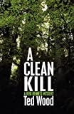 A Clean Kill, Ted Wood, 0759294666