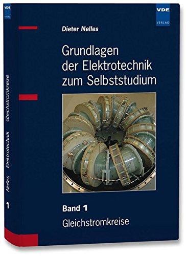 Grundlagen der Elektrotechnik zum Selbststudium: Band 1: Gleichstromkreise