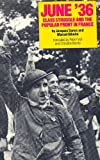 img - for June '36: Class Struggle and the Popular Front in France (English and French Edition) book / textbook / text book