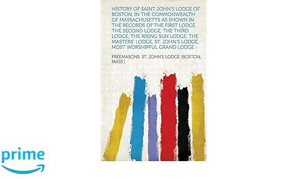 History of Saint John's Lodge of Boston, in the Commonwealth