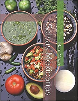 Salsas Mexicanas (Spanish Edition): Maru Maga: 9788491406549: Amazon.com: Books