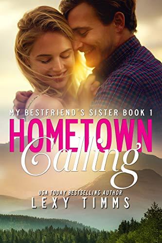 Hometown Calling: Wedding Little Sister Romance (My Best Friend's Sister Book 1)