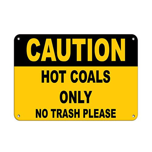 Caution Hot Coals Only No Trash Please Campground Signs Aluminum Metal Sign 24 in x 18 in Custom Warning & Saftey Sign Pre-drilled Holes for Easy -