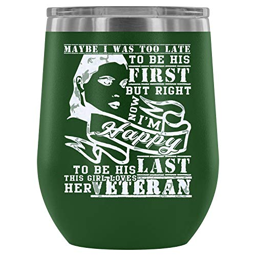 Christmas mug, Stainless Steel Tumbler Cup with Lids for Wine, Maybe I Was Too Late To Be His First Wine Tumbler, Veteran Vacuum Insulated Wine Tumbler (Wine Tumbler 12Oz - Green)]()