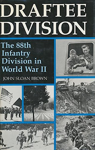 Draftee Division: The 88th Infantry Division in World War II