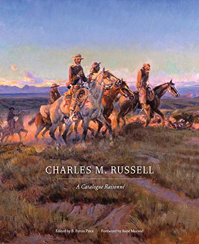 Charles M. Russell: A Catalogue Raisonné (The Charles M. Russell Center Series on Art and Photography of the American West)