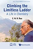 Climbing the Limitless Ladder, C. N. R. Rao, 9814307866