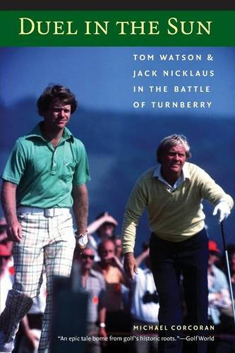 Duel in the Sun: Tom Watson and Jack Nicklaus in the Battle of Turnberry (Two Bison Balls Golf)