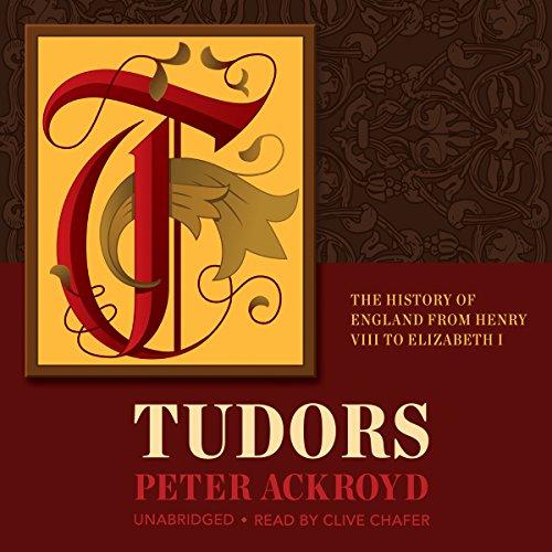 Tudors: The History of England From Henry VIII to Elizabeth I: History of England, Book 2 by Blackstone Audio, Inc.