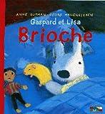 Gaspard et Lisa - Brioche