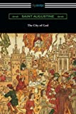 The City of God (Translated with an Introduction by Marcus Dods)