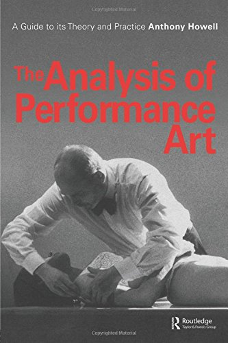 The Analysis of Performance Art: A Guide to Its Theory and Practice (Contemporary Theatre Studies) por Howell Anthony,Anthony Howell,A. Howell