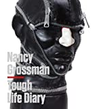 img - for Nancy Grossman: Tough Life Diary book / textbook / text book
