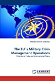 The Eu's Military Crisis Management Operations, Miguel Acosta Sanchez, 3843390614