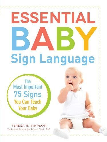 Essential Baby Sign Language: The Most Important 75 Signs You Can Teach Your Baby PDF