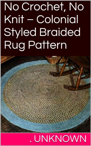 No Crochet, No Knit - Colonial Styled Braided Rug Pattern