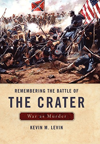 Remembering The Battle of the Crater: War as Murder (New Directions In Southern History)