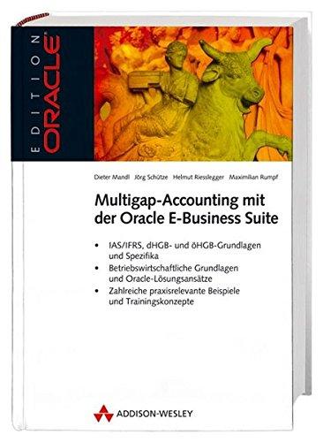 Multigap-Accounting mit der Oracle E-Business-Suite Gebundenes Buch – 1. November 2006 Dieter Mandl Jörg Schütze Helmut Riesslegger Maximilian Rumpf
