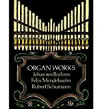 img - for Organ Works: Johannes Brahms, Felix Mendelssohn & Robert Schumann (Dover Music for Organ) (Paperback) - Common book / textbook / text book