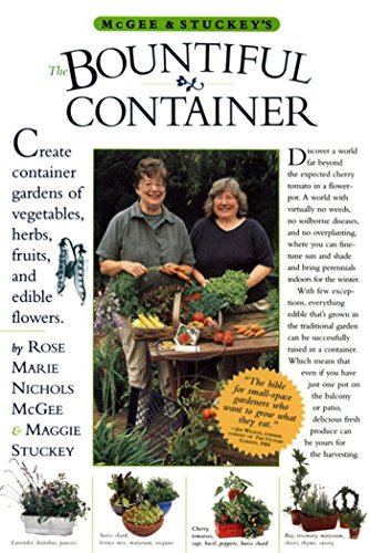 Growing Edible Flowers - McGee & Stuckey's Bountiful Container: Create Container Gardens of Vegetables, Herbs, Fruits, and Edible Flowers