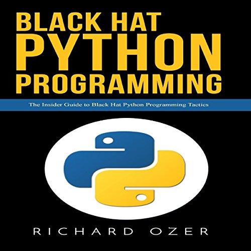 [B.E.S.T] Black Hat Python Programming: The Insider Guide to Black Hat Python Programming Tactics<br />W.O.R.D