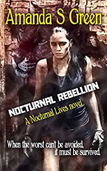 Nocturnal Rebellion (Nocturnal Lives Book 5) by [Green, Amanda S.]