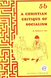 img - for A Christian Critique of Socialism book / textbook / text book