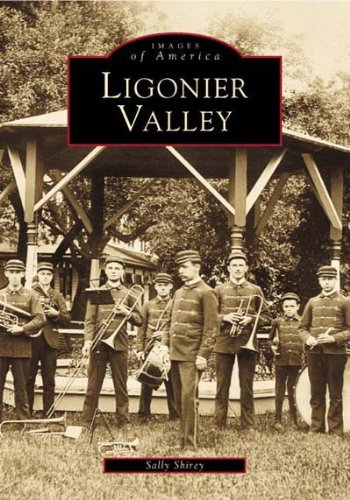(Ligonier Valley   (PA)  (Images of America))
