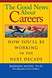 The Good News about Careers, Barbara Moses, 0787952699