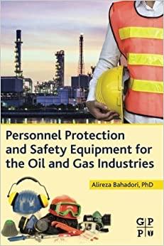 Book Personnel Protection and Safety Equipment for the Oil and Gas Industries by Alireza Bahadori (2015-06-03)
